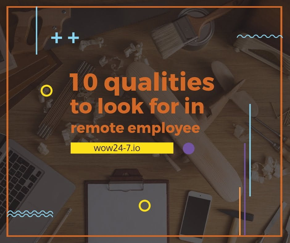 A Remote Employee: 10 Qualities to Look For