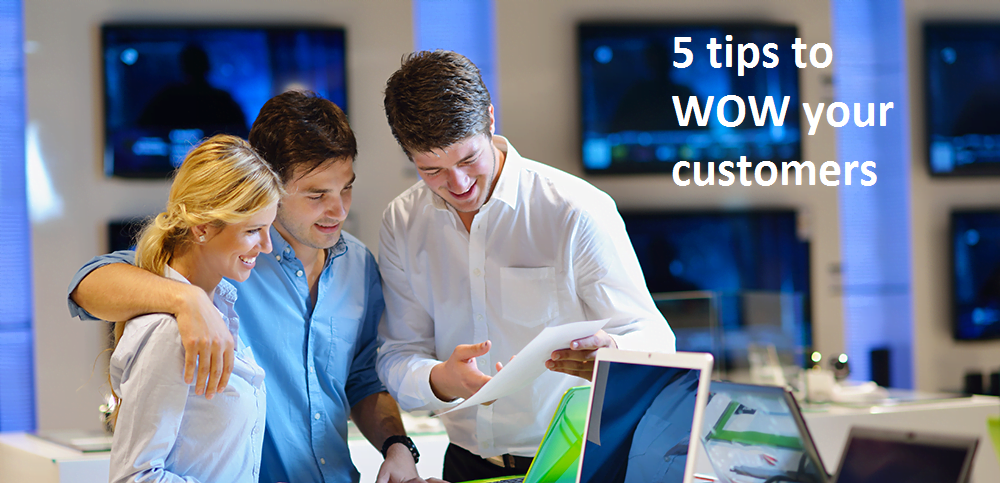 5 tips to WOW your customers