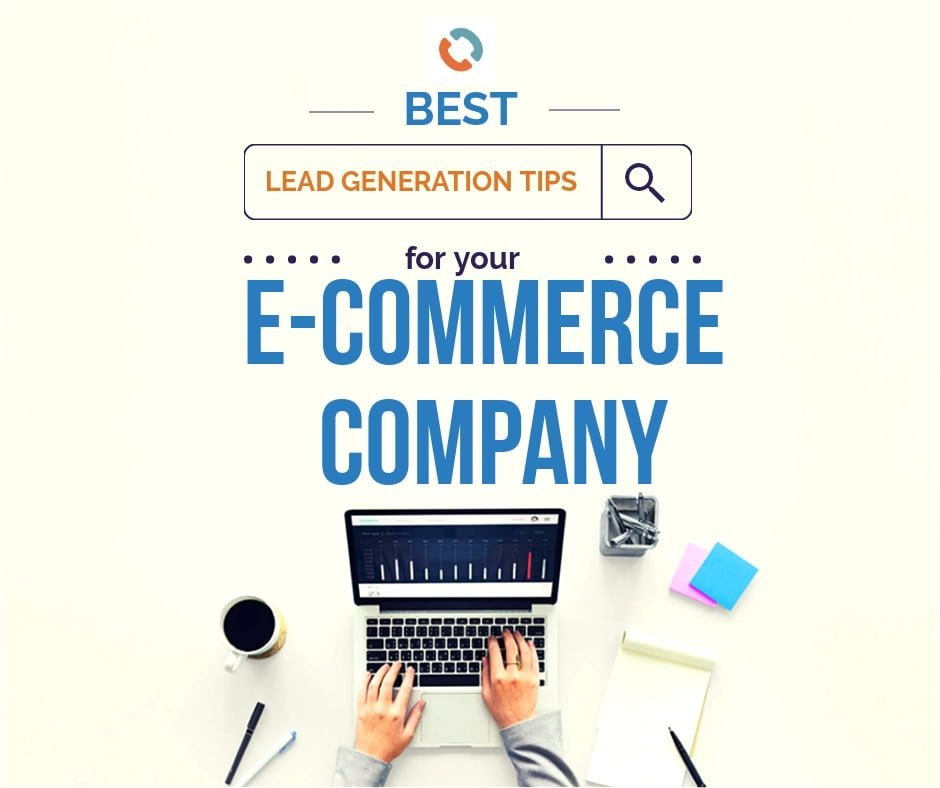 Lead Generation Tips:  Make Your e-Commerce Company Thrive