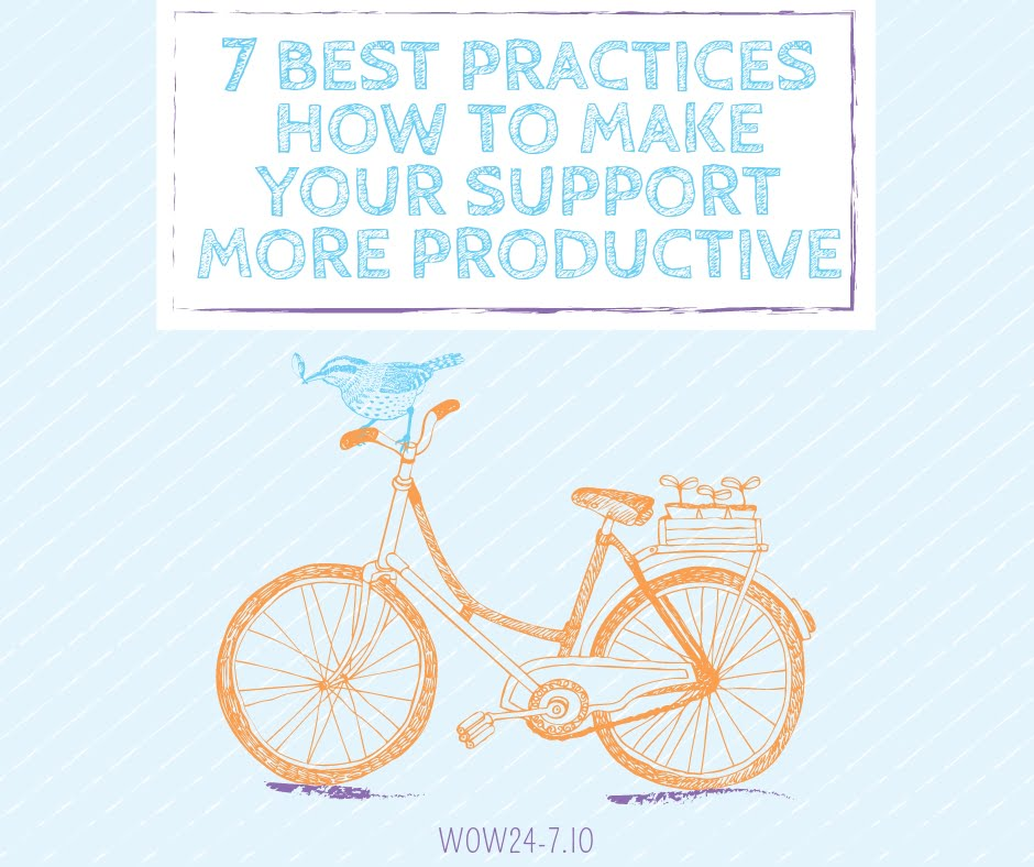 7 Best Practices of How to Make your Support Team More Productive