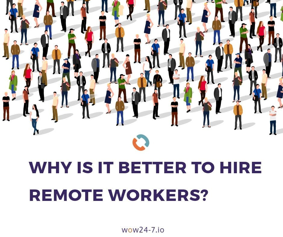 Why Is It Better to Hire Remote Workers?
