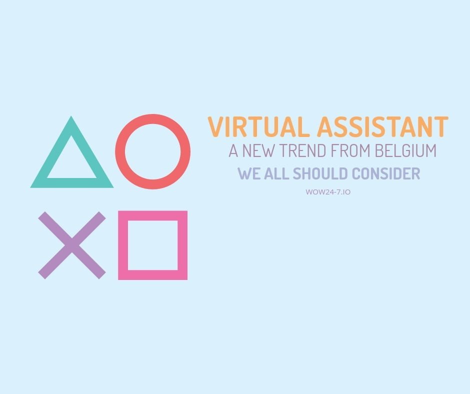 A Virtual Assistant in Belgium: A New Trend We Should Follow
