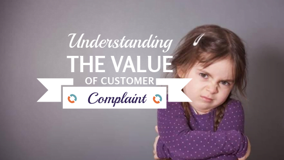 Understanding the Value of a Customer Complaint