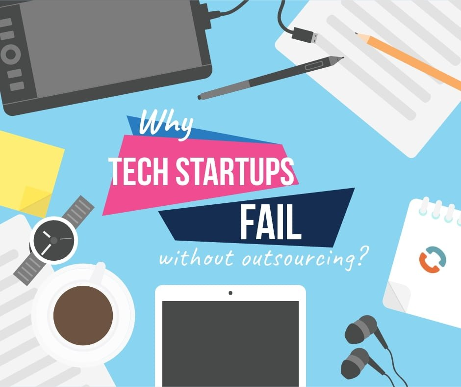 Why tech startups fail without outsourcing?