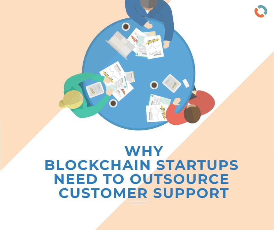 Why Blockchain Startups Need to Outsource Customer Support