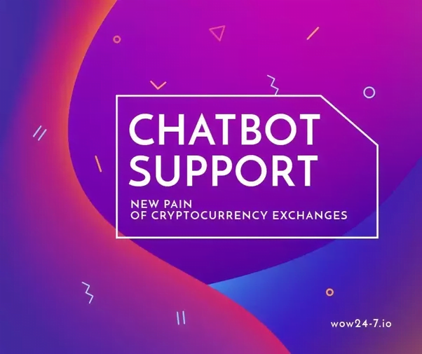 Chatbot Customer Support: New Pain of Crypto Сurrency Exchanges