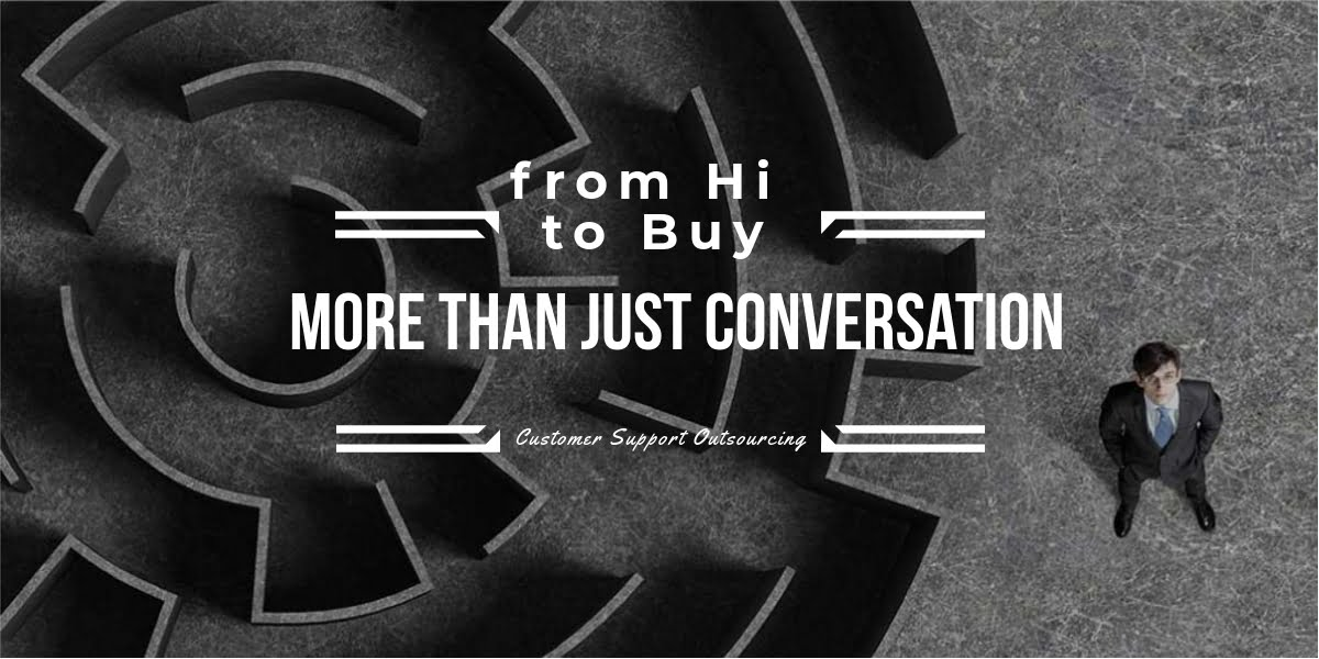 Customer Support Outsourcing: From Hi to Buy — More Than Just Conversation