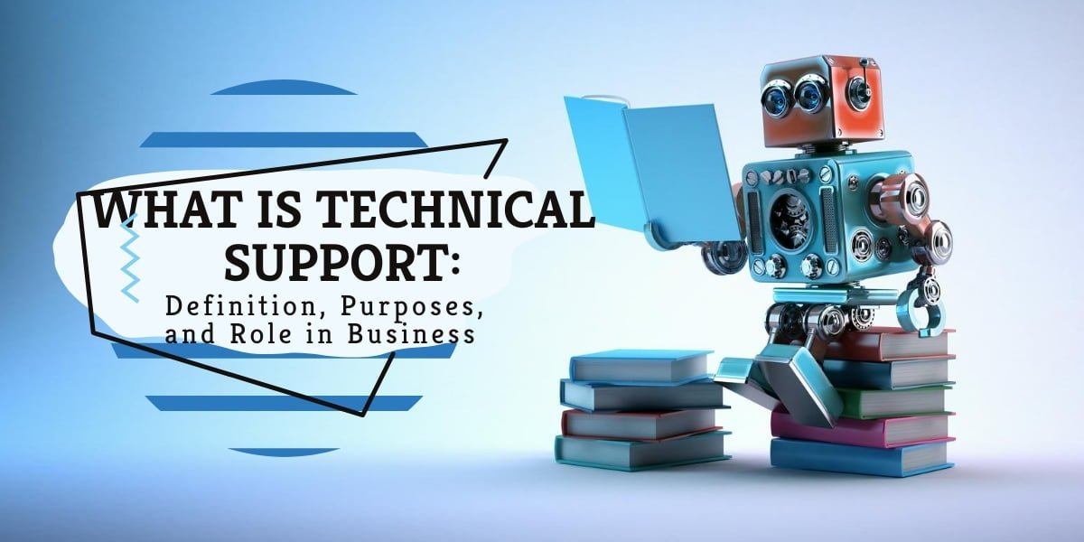 What Is Technical Support: Definition, Purposes, and Role in Business