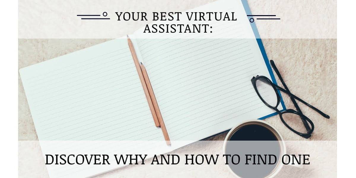 Your Best Virtual Assistant: Discover Why and How to Find One