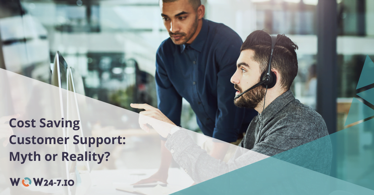 Cost Saving Customer Support: Myth or Reality?