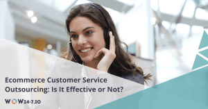 Ecommerce Customer Service Outsourcing: Is It Effective or Not?