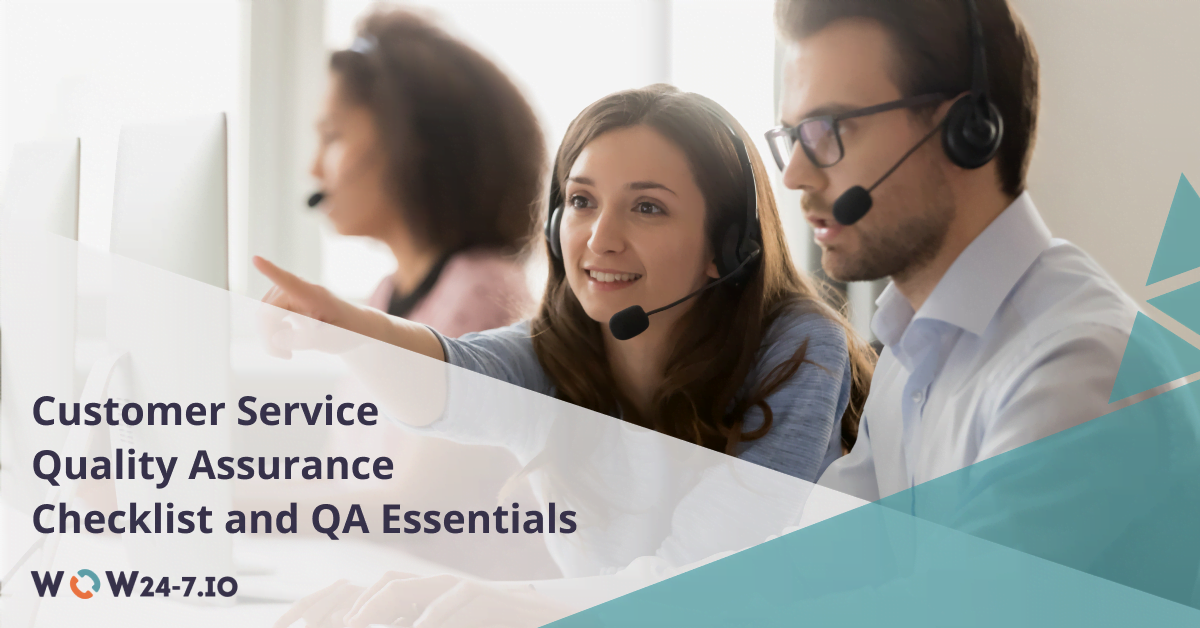 Customer Service QA Basics: All You Need to Know + Customer Service Quality Assurance Checklist
