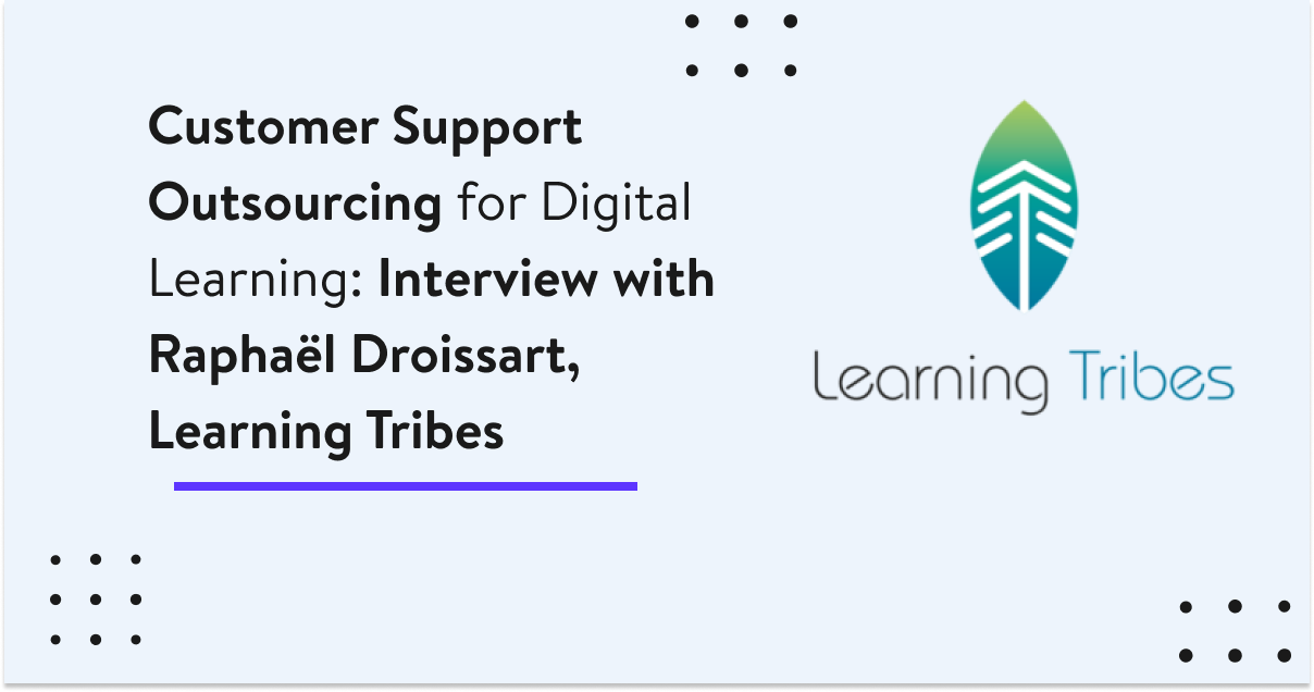 Customer support outsourcing Learning tribes