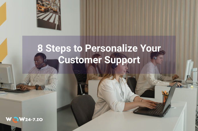 8 Steps to Personalize Your Customer Support